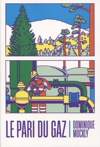 Dominique Mockly - Le pari du gaz.