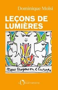 Dominique Moïsi - Leçons de lumières.