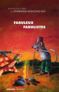 Dominique Moncond'huy - Fabuleux fabulistes.