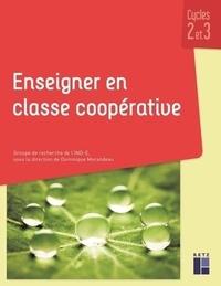 Dominique Morandeau - Enseigner en classe coopérative cycles 2 et 3.
