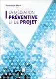 Dominique Morel - La médiation préventive et de projet.