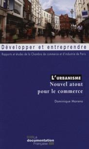 Dominique Moreno - L'urbanisme - Nouvel atout pour le commerce.