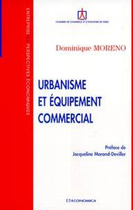 Dominique Moreno - Urbanisme et équipement commercial.
