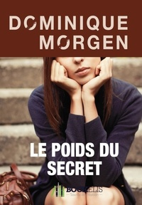 Dominique Morgen - Le Poids du Secret.