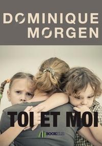Dominique Morgen - Toi et Moi.