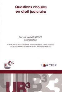 Dominique Mougenot - Questions choisies en droit judiciaire.
