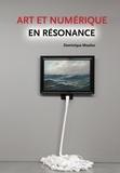 Dominique Moulon - Art et numérique en résonance.