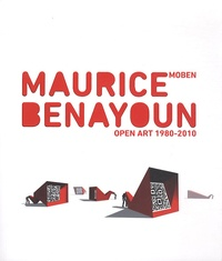 Dominique Moulon - Maurice Benayoun - Open art - 1980-2010.
