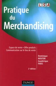 Pratique du merchandising- Espace de vente, offre produits, communication sur le lieu de vente - Dominique Mouton | Showmesound.org