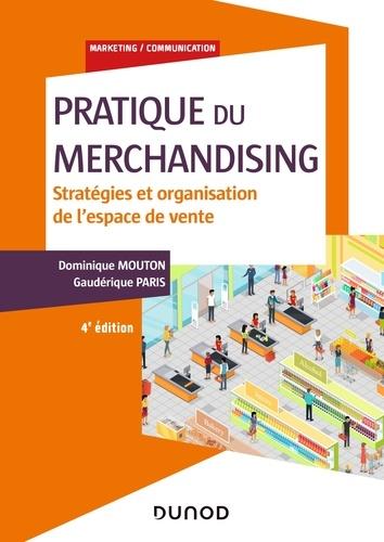 Pratique du merchandising. Stratégies et organisation de l'espace de vente 4e édition