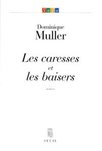Dominique Muller - Les caresses et les baisers.