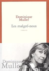 Dominique Muller - Les malgré-nous.