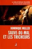 Dominique Muller - Sauve-du-mal et les tricheurs.