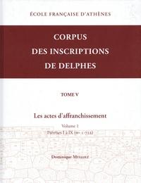 Dominique Mulliez - Corpus des inscriptions de Delphes - Tome 5, Les actes d'affranchissement ; Volume 1, Prêtrises I à IX (nos 1-722).