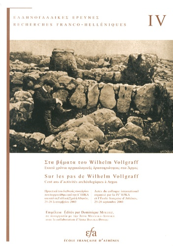 Dominique Mulliez - Sur les pas de Wilhelm Vollgraff - Cent ans d'activités archéologiques à Argos.