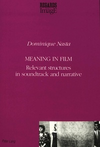Dominique Nasta - Meaning in Film - Relevant Structures in Soundtrack and Narrative.