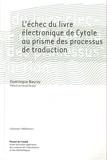 Dominique Nauroy - L'échec du livre électronique de Cytale au prisme des processus de traduction.