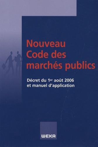 Dominique Niay - Décret n° 2006-975 du 1er août 2006 et circulaires du 3 août 2006 portant manuel d'application du Nouveau Code des marchés publics.