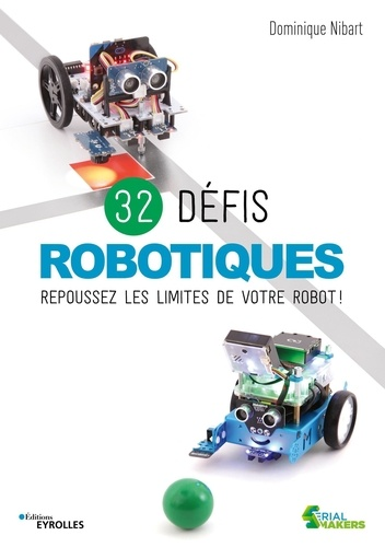 32 défis robotiques. Repoussez les limites de votre robot !