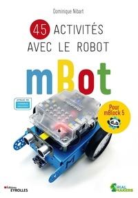 Dominique Nibart - 45 activités avec le robot mBot - Pour mBlock 5.