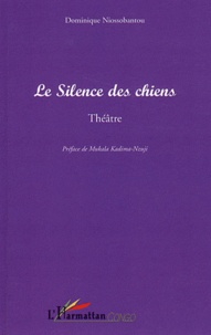 Dominique Niossobantou - Le silence des chiens.