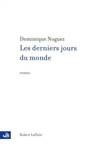 Dominique Noguez - Les derniers jours du monde.