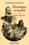 Dominique Noguez - Montaigne au bordel & autres surprises.