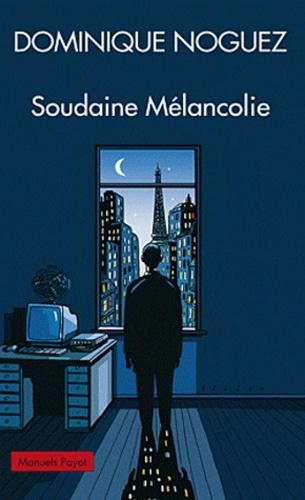 Dominique Noguez - Soudaine Mélancolie.