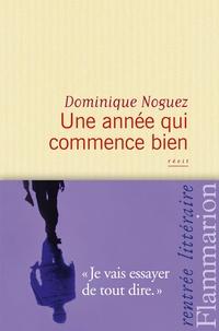 Dominique Noguez - Une année qui commence bien.