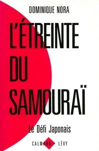Dominique Nora - L'Etreinte du samouraï - Le défi japonais.