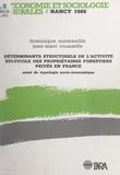 Dominique Normandin et Jean-Marc Rousselle - Déterminants structurels de l'activité sylvicole des propriétaires forestiers privés en France - Essai de typologie socio-économique.