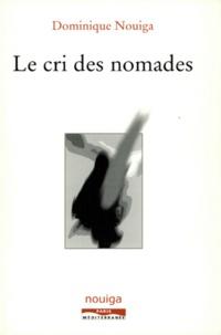 Dominique Nouiga - Le cri des nomades.