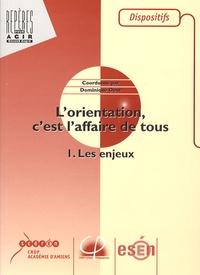 Dominique Odry - L'orientation, c'est l'affaire de tous - Tome 1, Les enjeux.