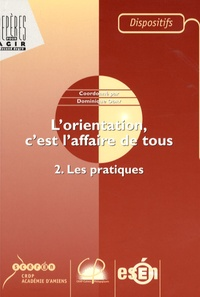 Dominique Odry - L'orientation, c'est l'affaire de tous - Tome 2, Les pratiques.