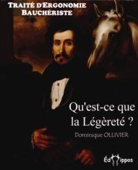 Dominique Ollivier - Qu'est-ce que la légèreté ? - Traité d'ergonomie bauchériste.