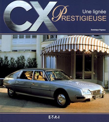 Dominique Pagneux - CX - Une lignée prestigieuse.