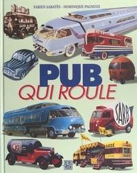 Dominique Pagneux et Fabien Sabatès - Pub qui roule.