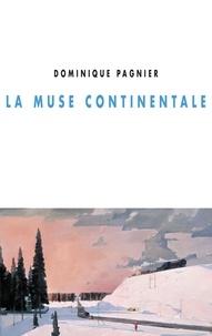 Dominique Pagnier - La muse continentale.