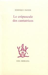 Dominique Pagnier - Le crépuscule des cantatrices.