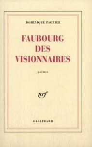 Dominique Pagnier - Le faubourg des visionnaires.
