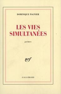 Dominique Pagnier - Les vies simultanées - Poèmes.