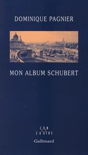 Dominique Pagnier - Mon album Schubert.