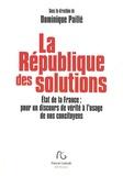 Dominique Paillé - La République des solutions - L'Etat de la France : pour un discours de vérité à l'usage des nos concitoyens.