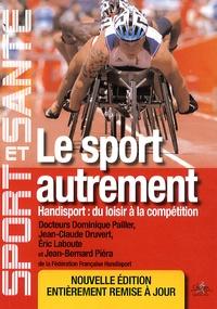Dominique Pailler et Jean-Claude Druvert - Le sport autrement - Handisport : du loisir à la compétition.