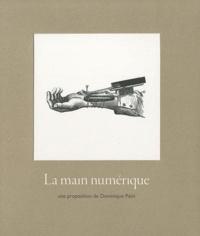 Dominique Païni - La main numérique.