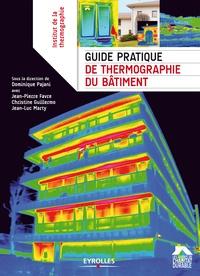 Dominique Pajani - Guide pratique de thermographie du bâtiment.