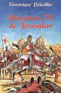 Dominique Paladilhe - Baudouin IV de Jérusalem - Le roi lépreux.