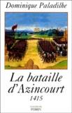 Dominique Paladilhe - La bataille d'Azincourt. - 25 octobre 1415.