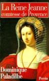 Dominique Paladilhe - La reine Jeanne - Comtesse de Provence.