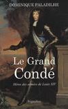 Dominique Paladilhe - Le grand Condé - Héros des guerres de Louis XIV.